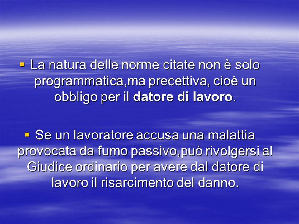 La natura delle norme citate non è solo programmatica,ma precettiva, cioè un obbligo per il datore di lavoro.