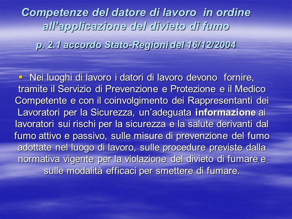 Competenze del datore di lavoro in ordine all'applicazione del divieto di fumo p. 2.1 accordo Stato-Regioni del 16/12/2004