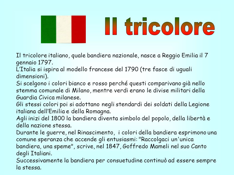 Il tricoloreIl tricolore italiano, quale bandiera nazionale, nasce a Reggio Emilia il 7 gennaio 1797.