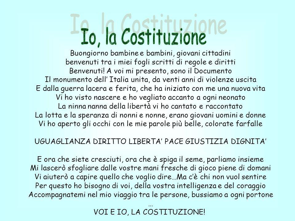 Io, la Costituzione Buongiorno bambine e bambini, giovani cittadini