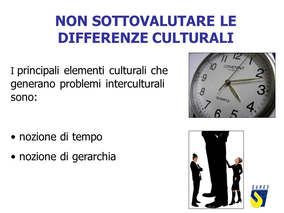 NON SOTTOVALUTARE LE DIFFERENZE CULTURALI