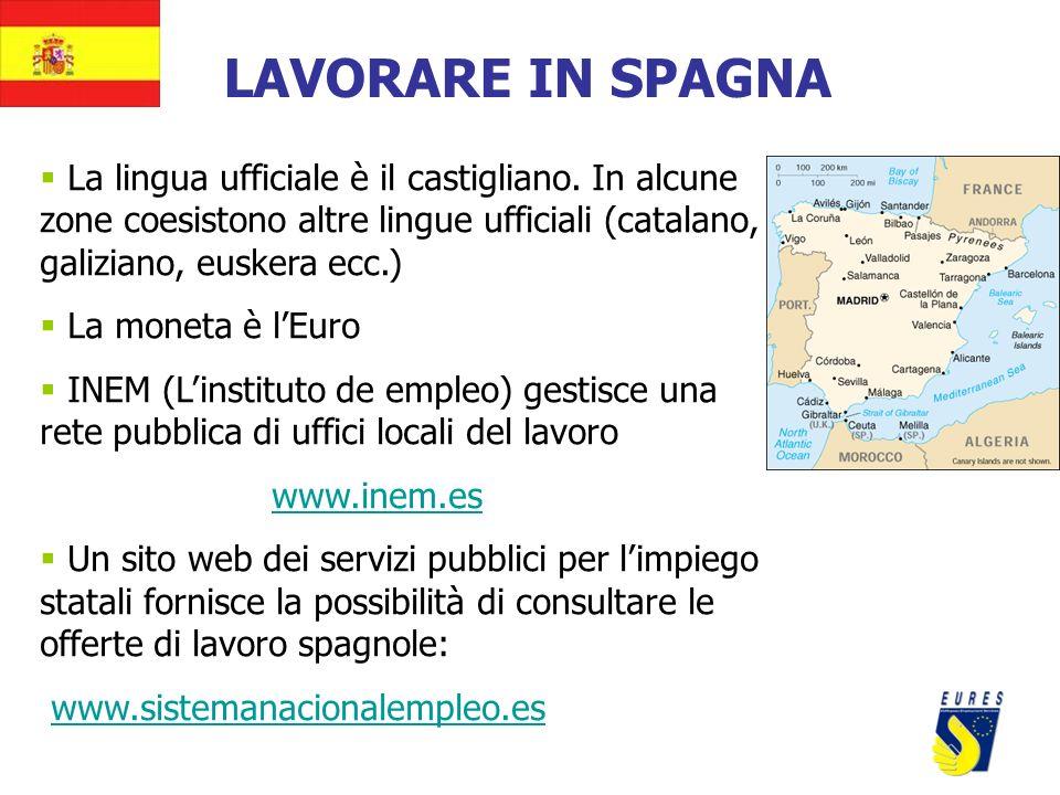 LAVORARE IN SPAGNA La lingua ufficiale è il castigliano. In alcune zone coesistono altre lingue ufficiali (catalano, galiziano, euskera ecc.)