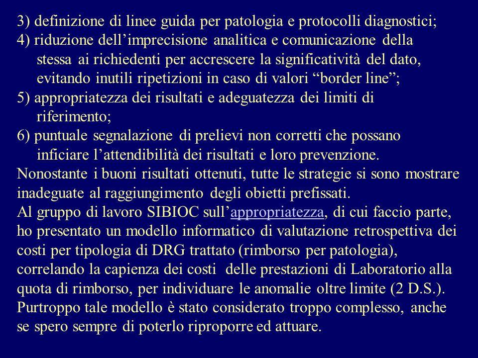 3) definizione di linee guida per patologia e protocolli diagnostici;