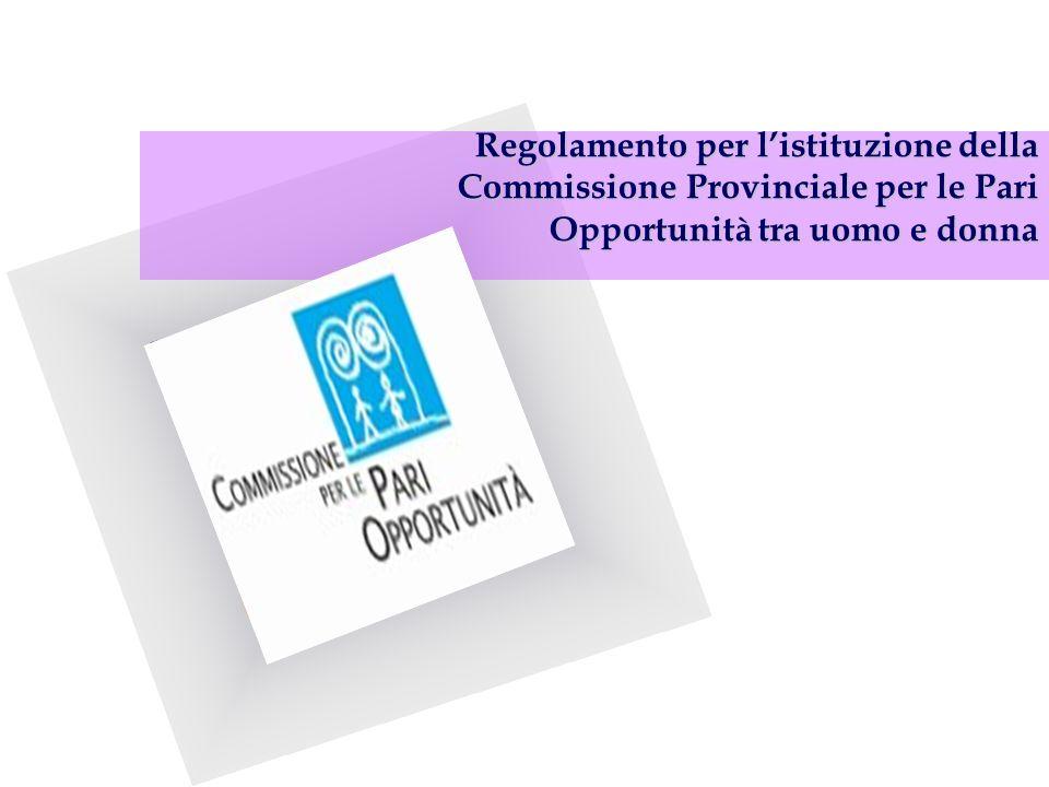 Regolamento per l'istituzione della Commissione Provinciale per le Pari Opportunità tra uomo e donna