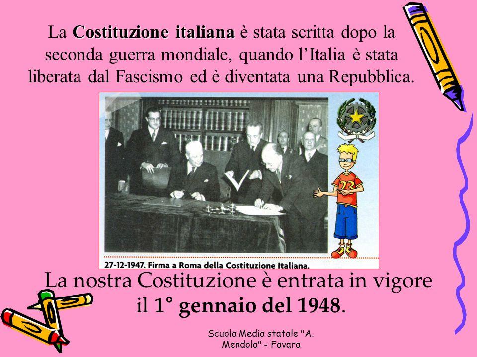 La nostra Costituzione è entrata in vigore il 1° gennaio del 1948.