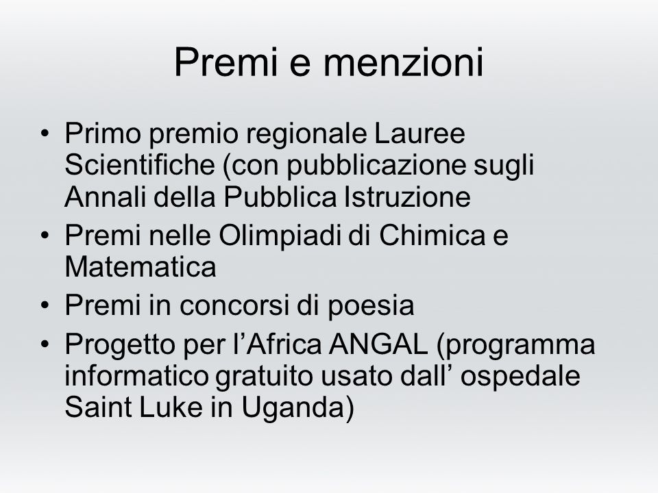 Premi e menzioni Primo premio regionale Lauree Scientifiche (con pubblicazione sugli Annali della Pubblica Istruzione.