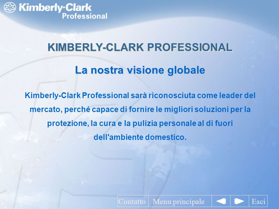 KIMBERLY-CLARK PROFESSIONAL La nostra visione globale