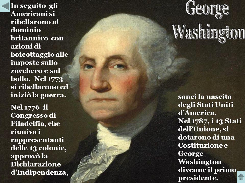 In seguito gli Americani si ribellarono al dominio britannico con azioni di boicottaggio alle imposte sullo zucchero e sul bollo. Nel 1773 si ribellarono ed iniziò la guerra.