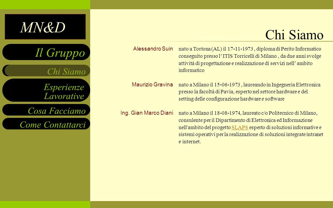 Chi Siamo Alessandro Suin Maurizio Gravina Ing. Gian Marco Diani