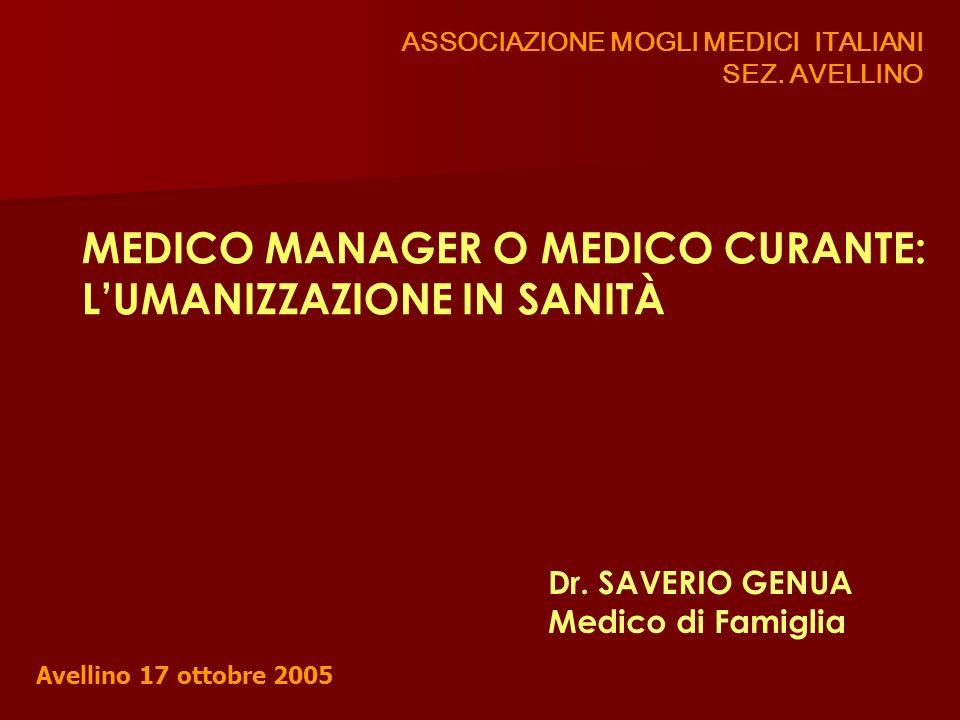 MEDICO MANAGER O MEDICO CURANTE: L'UMANIZZAZIONE IN SANITÀ