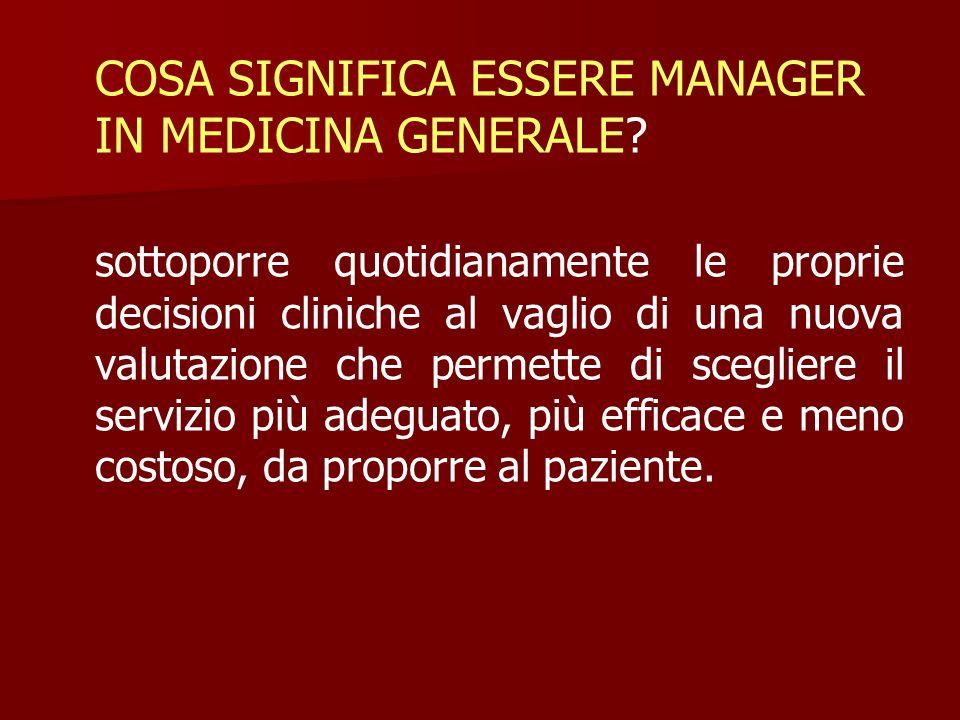 COSA SIGNIFICA ESSERE MANAGER IN MEDICINA GENERALE