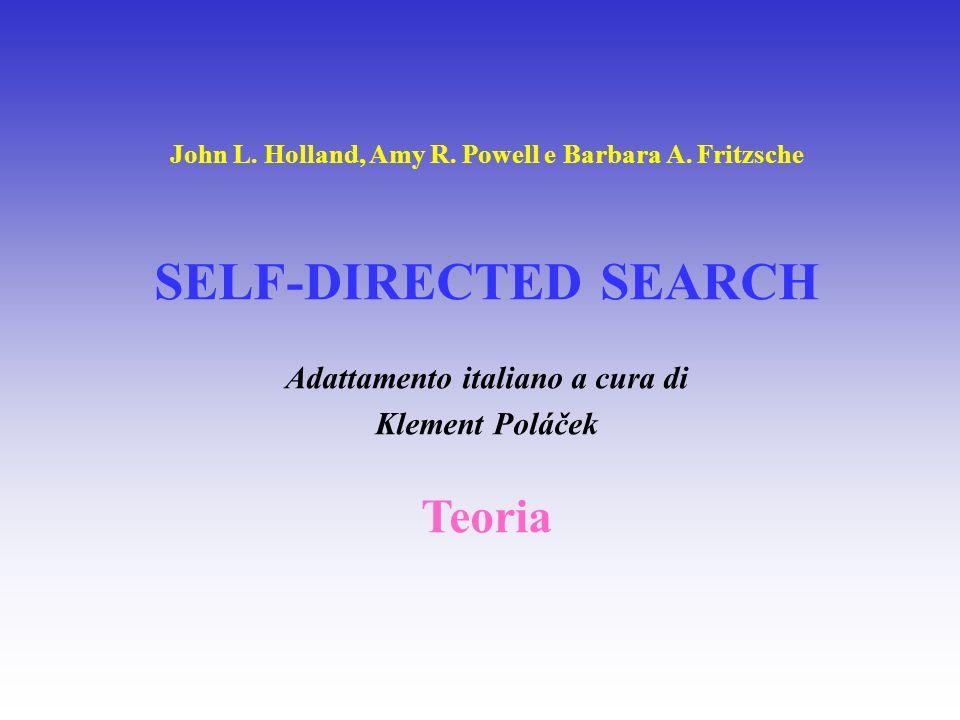SELF-DIRECTED SEARCH Teoria Adattamento italiano a cura di