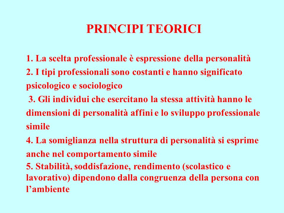 PRINCIPI TEORICI 1. La scelta professionale è espressione della personalità.