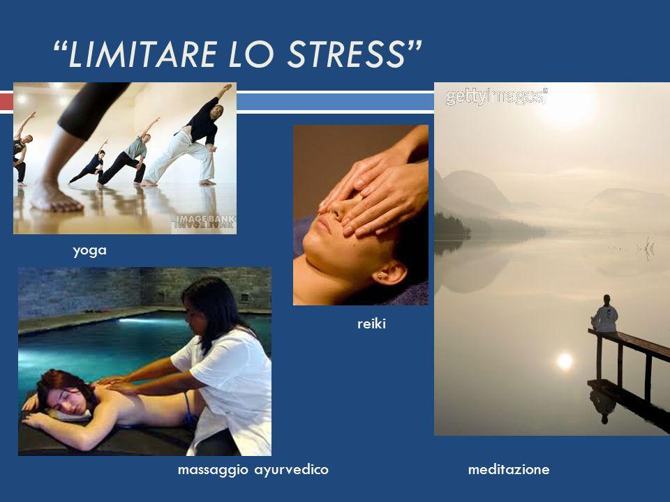 LIMITARE LO STRESS yoga reiki massaggio ayurvedico meditazione