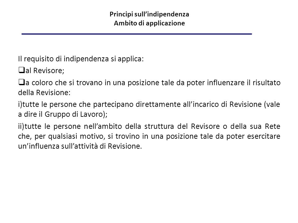 Principi sull'indipendenza Ambito di applicazione