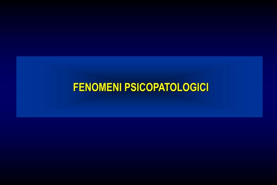 FENOMENI PSICOPATOLOGICI