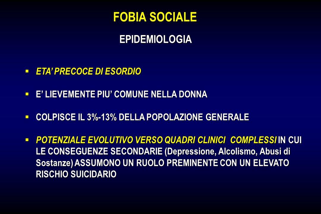 FOBIA SOCIALE EPIDEMIOLOGIA ETA' PRECOCE DI ESORDIO