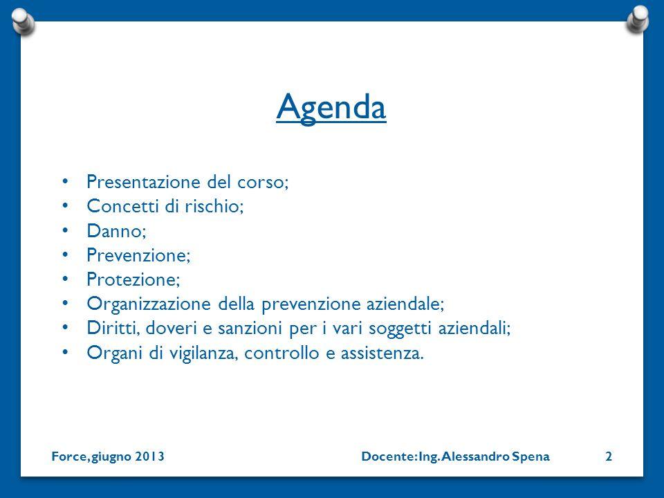 Agenda Presentazione del corso; Concetti di rischio; Danno;