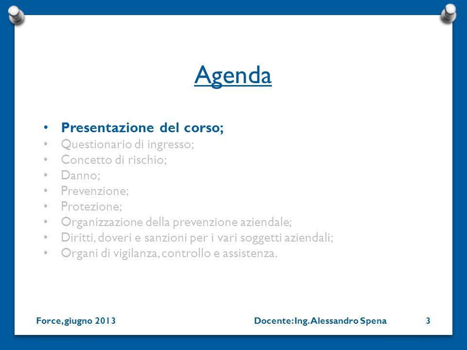 Agenda Presentazione del corso; Questionario di ingresso;