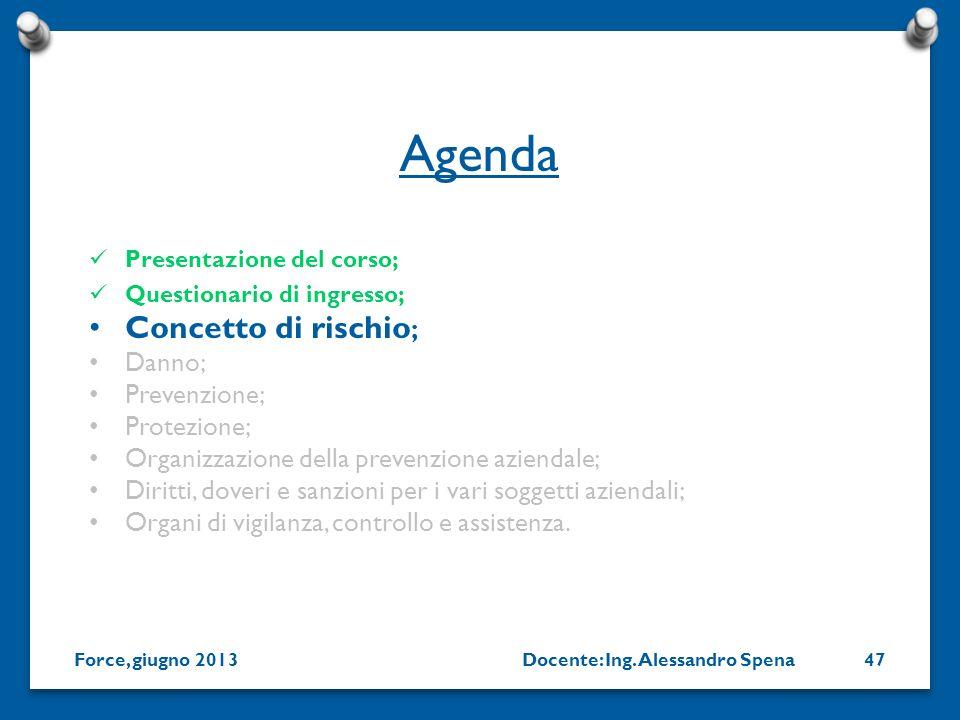 Agenda Concetto di rischio; Danno; Prevenzione; Protezione;