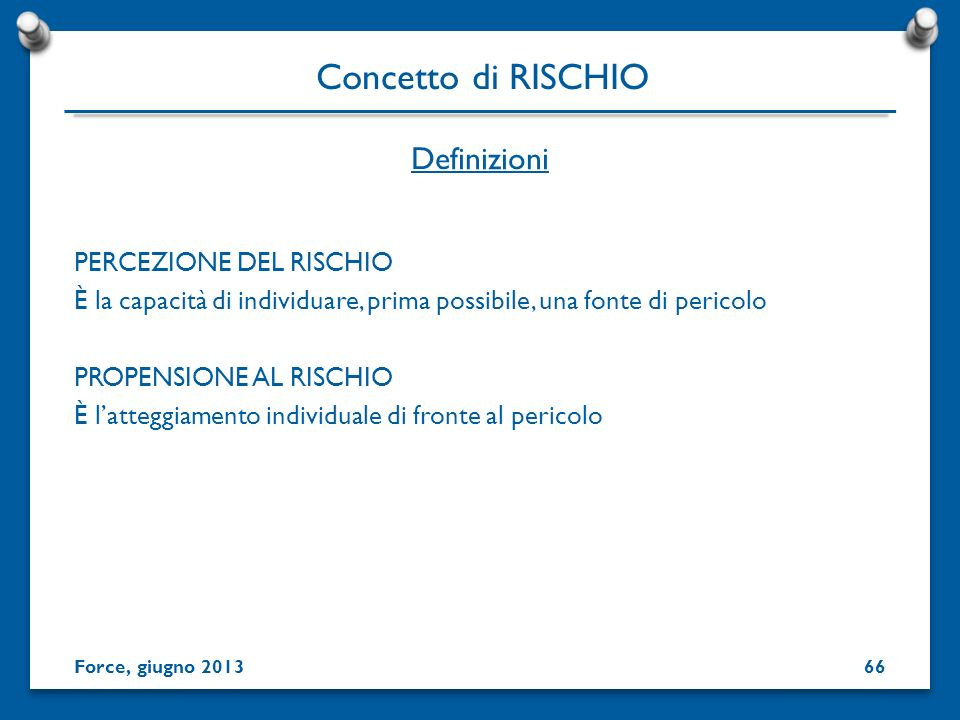 Concetto di RISCHIO Definizioni PERCEZIONE DEL RISCHIO