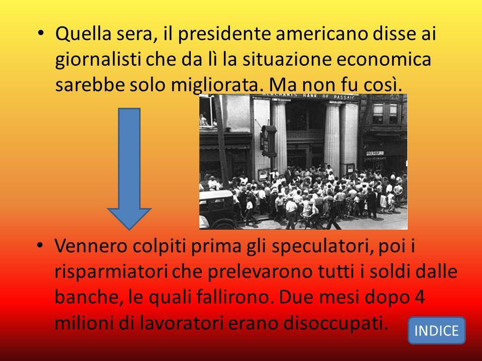 Quella sera, il presidente americano disse ai giornalisti che da lì la situazione economica sarebbe solo migliorata. Ma non fu così.