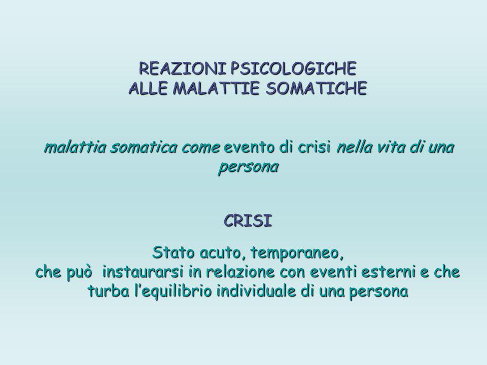 REAZIONI PSICOLOGICHE ALLE MALATTIE SOMATICHE