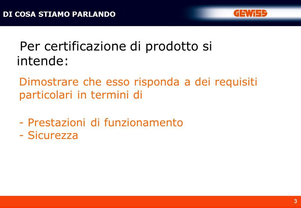 Per certificazione di prodotto si intende: