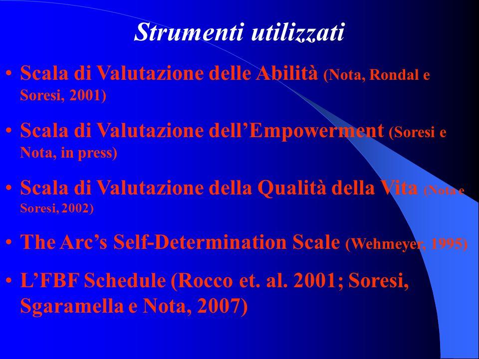 Strumenti utilizzati Scala di Valutazione delle Abilità (Nota, Rondal e Soresi, 2001)