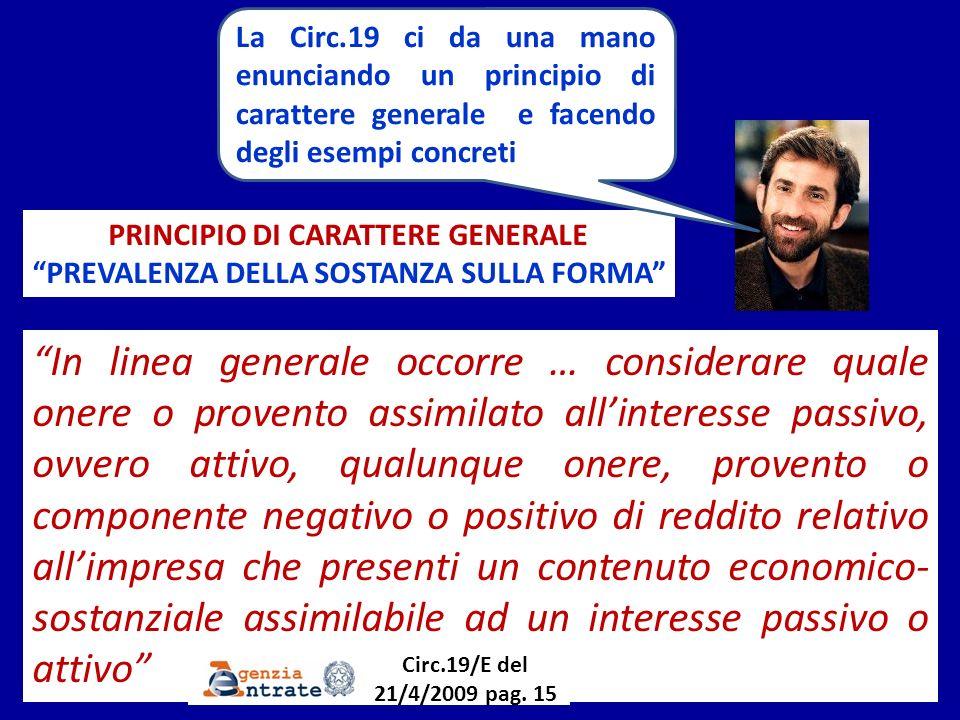 La Circ.19 ci da una mano enunciando un principio di carattere generale e facendo degli esempi concreti