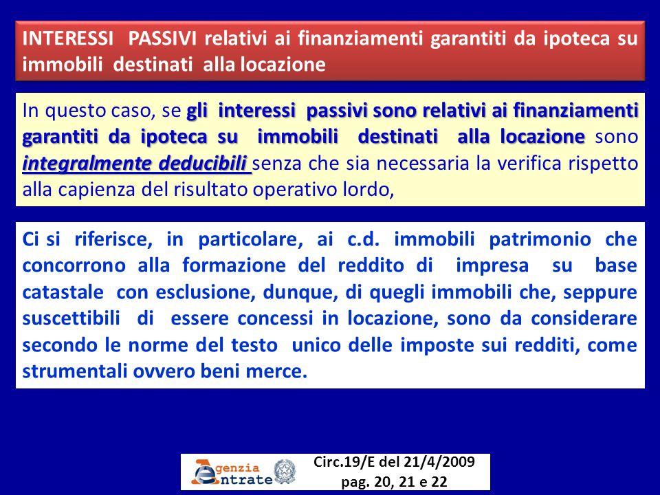 INTERESSI PASSIVI relativi ai finanziamenti garantiti da ipoteca su immobili destinati alla locazione