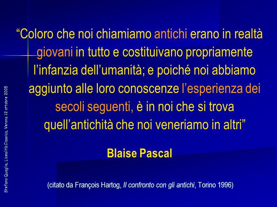 (citato da François Hartog, Il confronto con gli antichi, Torino 1996)