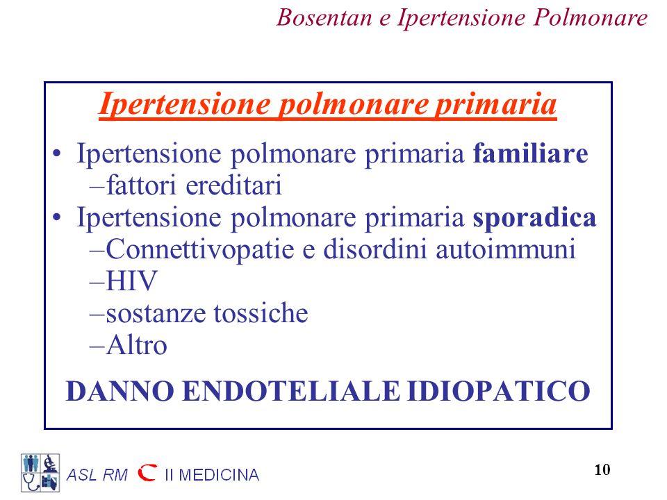 Ipertensione polmonare primaria DANNO ENDOTELIALE IDIOPATICO