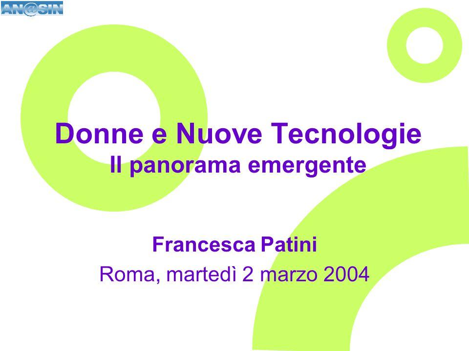 Donne e Nuove Tecnologie Il panorama emergente