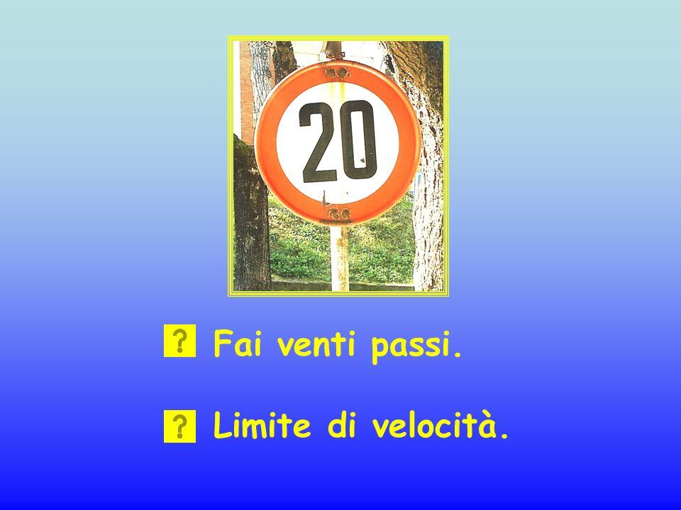 Fai venti passi. Limite di velocità.