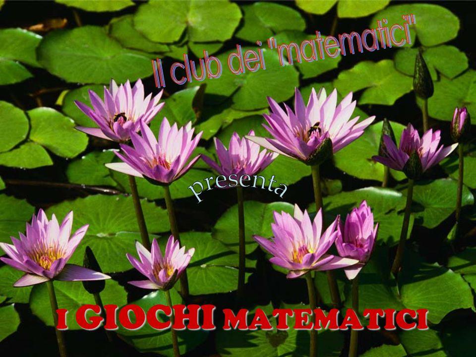 Il club dei matematici presenta I GIOCHI MATEMATICI
