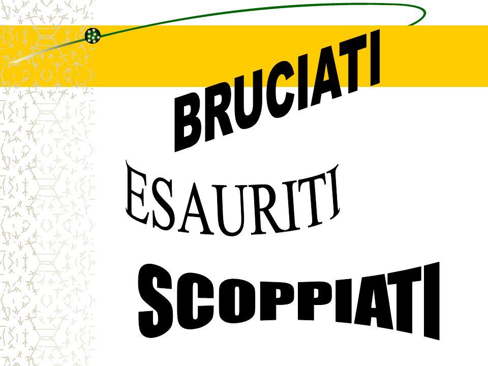BRUCIATI ESAURITI SCOPPIATI