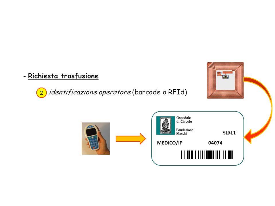 - Richiesta trasfusione identificazione operatore (barcode o RFId) 2