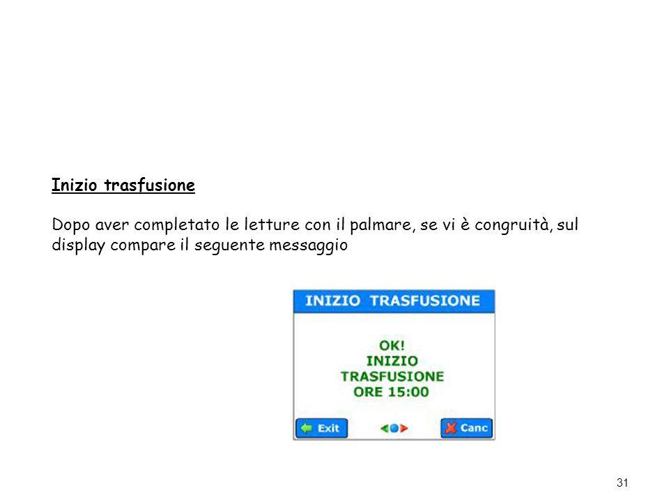 Inizio trasfusione Dopo aver completato le letture con il palmare, se vi è congruità, sul display compare il seguente messaggio.