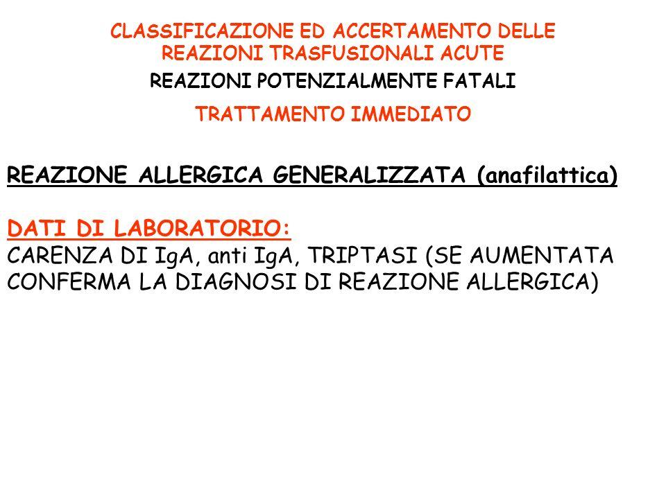 REAZIONE ALLERGICA GENERALIZZATA (anafilattica) DATI DI LABORATORIO: