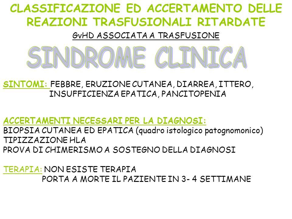CLASSIFICAZIONE ED ACCERTAMENTO DELLE REAZIONI TRASFUSIONALI RITARDATE