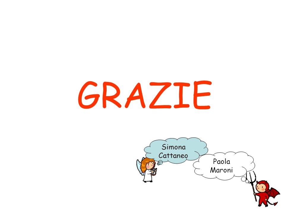 GRAZIE Paola Maroni Simona Cattaneo