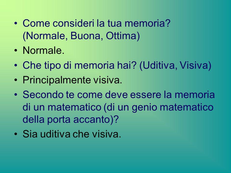 Come consideri la tua memoria (Normale, Buona, Ottima)