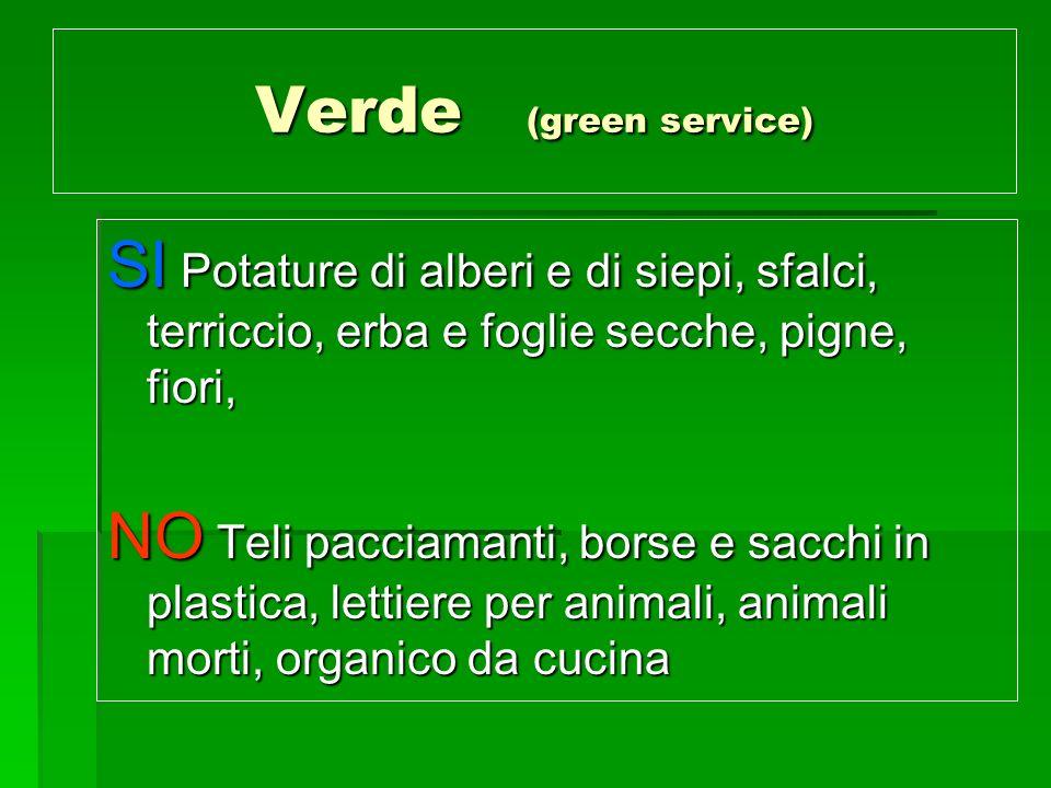 Verde (green service) SI Potature di alberi e di siepi, sfalci, terriccio, erba e foglie secche, pigne, fiori,