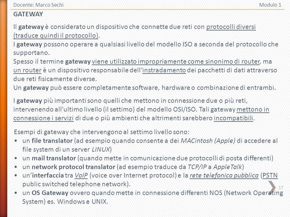 Esempi di gateway che intervengono al settimo livello sono: