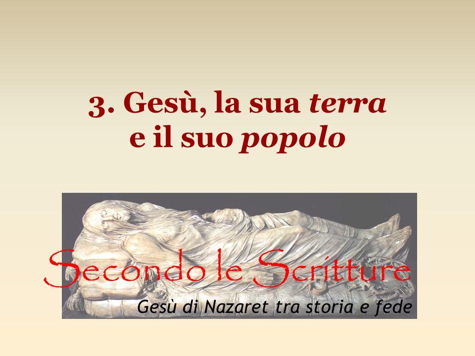 3. Gesù, la sua terra e il suo popolo