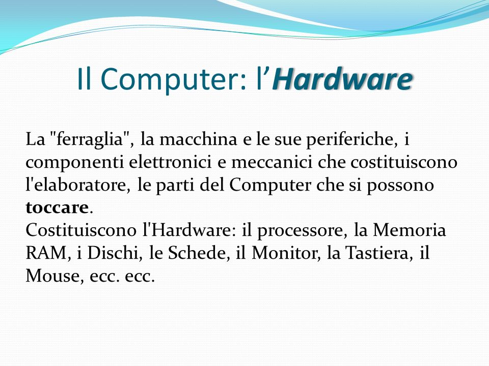 Il Computer: l'Hardware