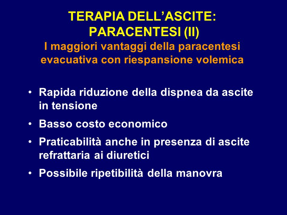 TERAPIA DELL'ASCITE: PARACENTESI (II) I maggiori vantaggi della paracentesi evacuativa con riespansione volemica