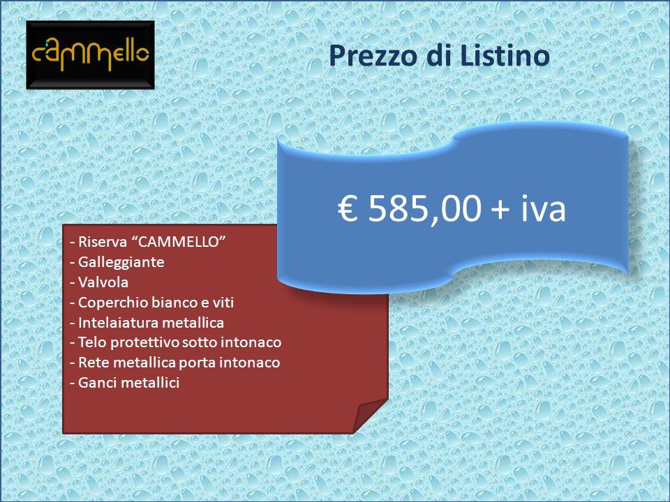 € 585,00 + iva Prezzo di Listino Riserva CAMMELLO Galleggiante