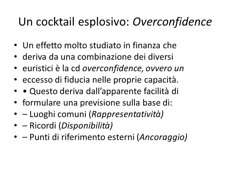 Un cocktail esplosivo: Overconfidence